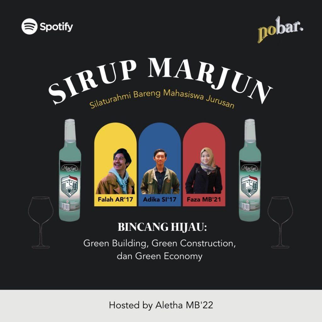 "Sirup Marjun: Silaturahmi Bareng Mahasiswa Jurusan. ""Bincang Hijau: Green Building, Green Construction, & Green Economy"""